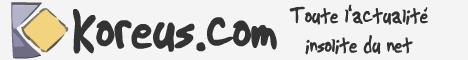 Koreus.com toute l'actualité insolite du Net